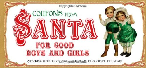 Coupons from Santa for Good Boys and Girls: Stocking stuffer coupons to redeem throughout the year! - Inc. Sourcebooks