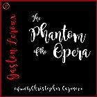 The Phantom of the Opera Hörbuch von Gaston Leroux Gesprochen von: Christopher Cazenove