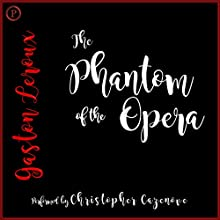 The Phantom of the Opera Audiobook by Gaston Leroux Narrated by Christopher Cazenove