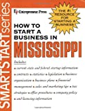img - for How to Start a Business in Mississippi (Smartstart (Entrepreneur Press)) book / textbook / text book