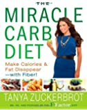 The Miracle Carb Diet: Make Calories and Fat Disappear - with Fiber! by Zuckerbrot, Tanya 1st (first) Edition (12/26/2012)