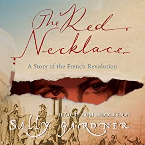 The Red Necklace: The French Revolution, Book 1 | [Sally Gardner]