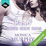 Trois secrets entre nous | Monica Murphy