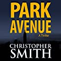 Park Avenue: Book Six in the Fifth Avenue Series (Volume 6) Audiobook by Christopher Smith Narrated by Reba Buhr