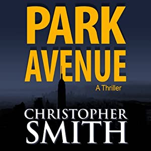 Park Avenue: Book Six in the Fifth Avenue Series (Volume 6) | [Christopher Smith]