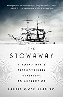 Book Cover: The Stowaway: A Young Man's Extraordinary Adventure to Antarctica