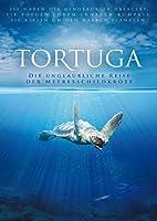 Tortuga - Die unglaubliche Reise der Meeresschildkr�te