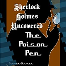 The Poison Pen: A Sherlock Holmes Uncovered Tale, Volume 11 (       UNABRIDGED) by Steven Ehrman Narrated by Patrick Conn