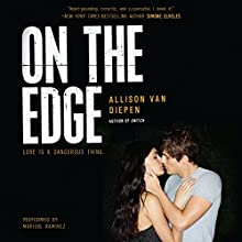 On the Edge (       UNABRIDGED) by Allison van Diepen Narrated by Marisol Ramirez