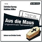 Aus die Maus: Ungewöhnliche Todesanzeigen | Christian Sprang,Matthias Nöllke