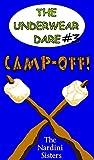 Camp-Off!: Geeks vs. Snobs! (The Underwear Dare Book 3)