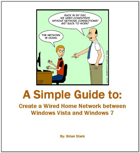 A Simple Guide to: Create a Wired Home Network between Windows Vista and Windows 7