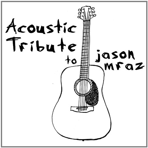 Jason Mraz - Acoustic Tribute to Jason Mraz - Zortam Music
