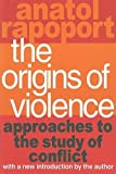 img - for The Origins of Violence: Approaches to the Study of Conflict by Anatol Rapoport (1995-01-01) book / textbook / text book