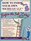 img - for How to Form Your Own Michigan LLC* (*Limited Liability Company) Before the Ink Dries! Second Edition (How to Form a Limited Liability Company) book / textbook / text book