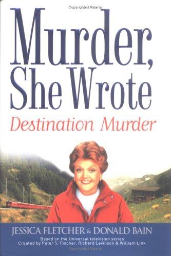 Murder, She Wrote : Destination Murder, JESSICA FLETCHER, DONALD BAIN