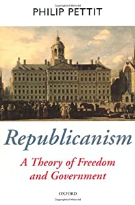 Cover of &quot;Republicanism: A Theory of Free...