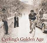 Cyclings Golden Age: Heroes of the Postwar Era, 1946-1967