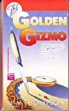 Golden Gizmo (0445406712) by Thompson, Jim