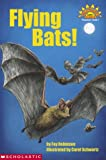 Flying Bats (Hello Reader: Science, Level 1) (0439330130) by Fay Robinson