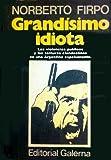 img - for Grandisimo idiota (Spanish Edition) book / textbook / text book