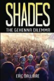 img - for Shades: The Gehenna Dilemma (Shades Series) (Volume 1) by Dallaire, Eric(April 2, 2015) Paperback book / textbook / text book
