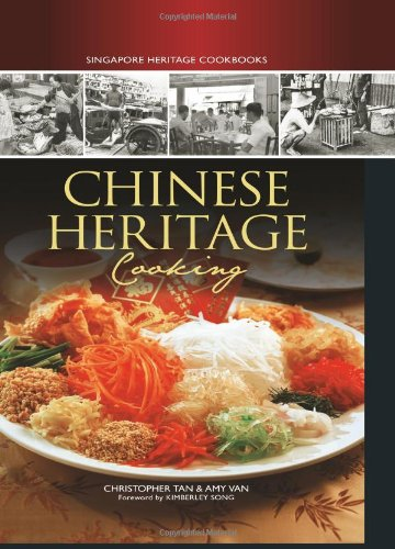 Chinese Heritage Cooking (Singapore Heritage Cooking)