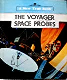 img - for The Voyager Space Probes (New True Books) book / textbook / text book