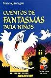 Cuentos de Fantasmas Para Ninos (Con Los Pelos De Punta) (Spanish Edition)