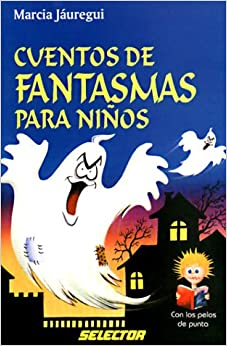 Cuentos de fantasmas para ninos / Ghost stories for children (Con Los
