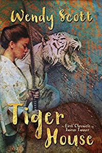 Tiger House: The First Chronicle Of Jairus Tanner by Wendy Scott ebook deal