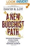 A New Buddhist Path: Enlightenment, E...