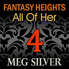 All of Her: Fantasy Heights, Book 4 (       UNABRIDGED) by Meg Silver Narrated by Audrey Lusk