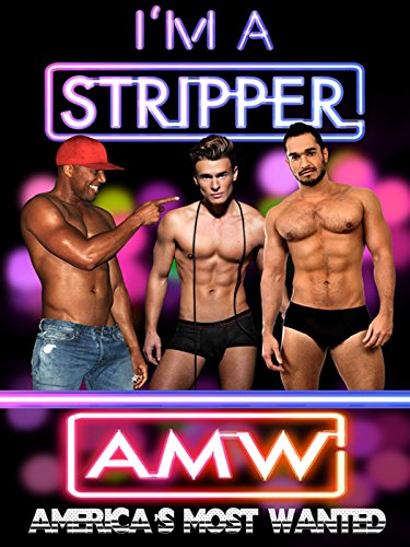 I'm A Stripper 4: America's Most Wanted