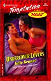 Undercover Lovers: (Heat) (Harlequin Temptation) (037325993X) by Kenner, Julie