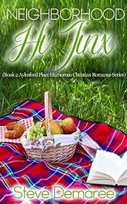 Neighborhood Hi Jinx (Book 2 Aylesford Place Humorous Christian Romance Series)