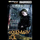 Rosemary and Rue: An October Daye Novel, Book 1 Audiobook by Seanan McGuire Narrated by Mary Robinette Kowal