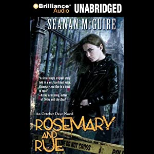 Rosemary and Rue: An October Daye Novel, Book 1 (       UNABRIDGED) by Seanan McGuire Narrated by Mary Robinette Kowal