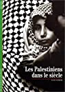 Les Palestiniens dans le si�cle par Sanbar