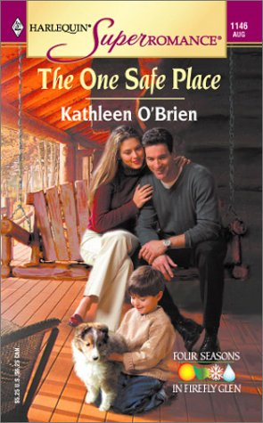 The One Safe Place (Harlequin Superromance No. 1146), Kathleen O'Brien