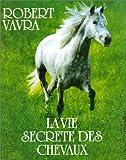 echange, troc Vavra - Ev-la vie secrete des chevaux
