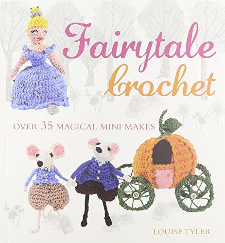Craft your own whimsical world with these wonderful crochet patterns Louise Tyler has selected some of her favorite fables and recreated them as charming miniature crochet figures ... Cinderella and her pumpkin carriage and mice are just a few of the 35 mini patterns