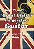 Great British Fingerstyle Guitar: Learn to play Fingerstyle Guitar The British Way! (English Edition)