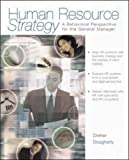 Human resource strategy:a behavioral perspective for the general manager
