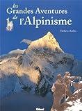 echange, troc Stefano Ardito - Les grandes aventures de l'alpinisme
