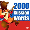 2000 Russian Words [Russian Edition] Audiobook by Kendal Mark Narrated by Eugene Tarasov