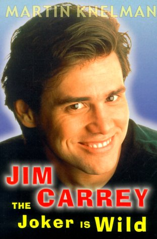 Jim Carrey: The Joker is Wild: The Trials and Triumphs of Jim Ca