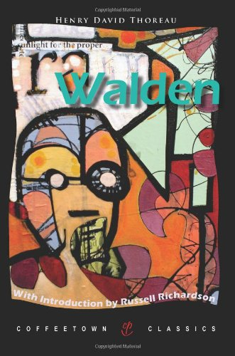 Walden; or, Life in the Woods: With