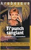 echange, troc Jessica Fletcher, Donald Bain - Ti'punch sanglant