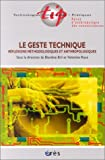 img - for Le Geste technique : Reflexions m thodologiques et anthropologiques (French Edition) book / textbook / text book